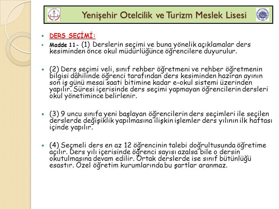 Yenişehir Otelcilik ve Turizm Meslek Lisesi Yenişehir Otelcilik ve Turizm Meslek Lisesi DERS SEÇİMİ: Madde 11- (1) Derslerin seçimi ve buna yönelik aç