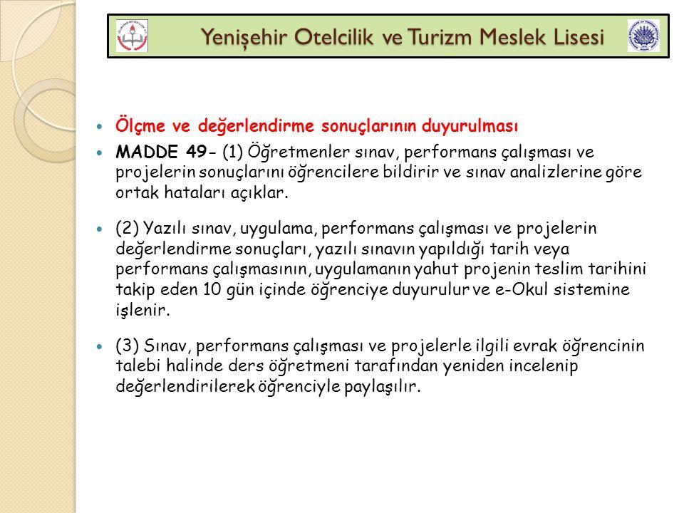 Yenişehir Otelcilik ve Turizm Meslek Lisesi Yenişehir Otelcilik ve Turizm Meslek Lisesi Ölçme ve değerlendirme sonuçlarının duyurulması MADDE 49- (1)