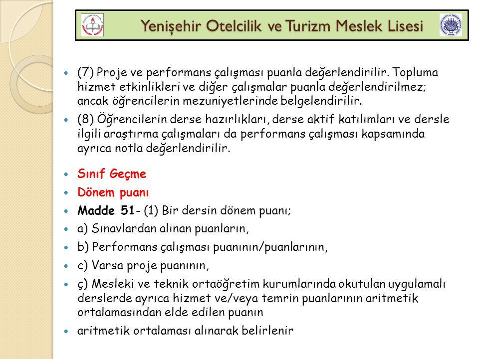 Yenişehir Otelcilik ve Turizm Meslek Lisesi Yenişehir Otelcilik ve Turizm Meslek Lisesi (7) Proje ve performans çalışması puanla değerlendirilir. Topl