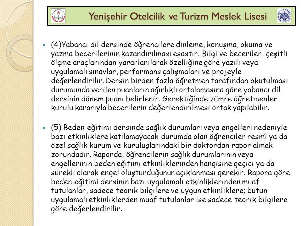 Yenişehir Otelcilik ve Turizm Meslek Lisesi Yenişehir Otelcilik ve Turizm Meslek Lisesi (4)Yabancı dil dersinde öğrencilere dinleme, konuşma, okuma ve