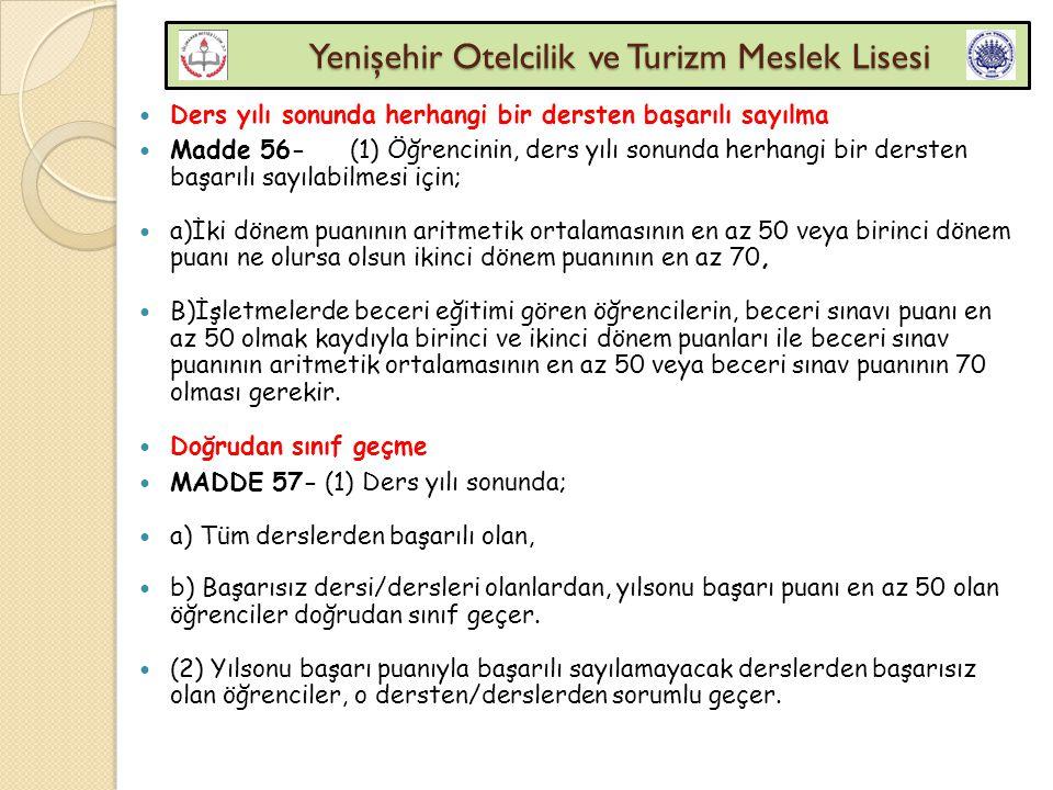 Yenişehir Otelcilik ve Turizm Meslek Lisesi Yenişehir Otelcilik ve Turizm Meslek Lisesi Ders yılı sonunda herhangi bir dersten başarılı sayılma Madde