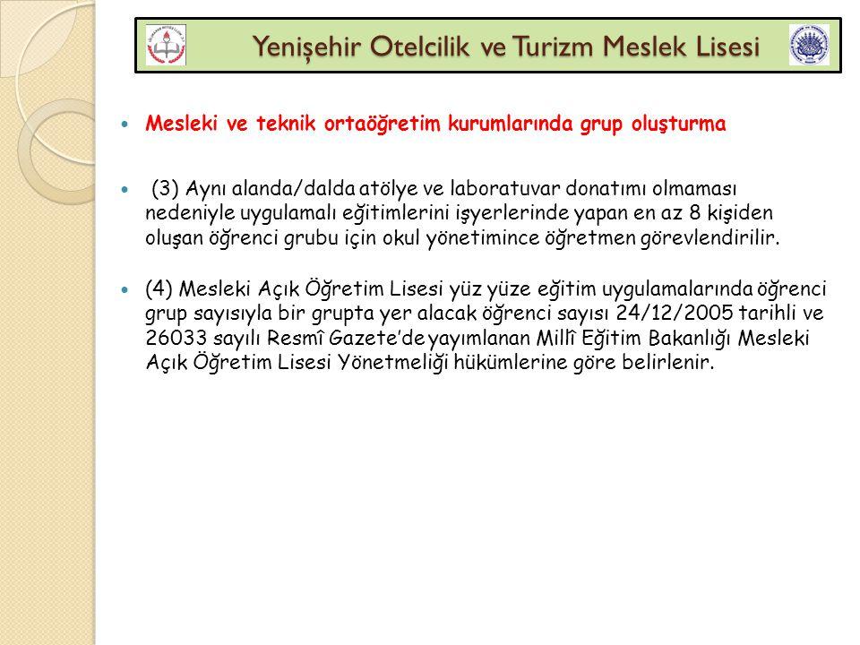 Yenişehir Otelcilik ve Turizm Meslek Lisesi Yenişehir Otelcilik ve Turizm Meslek Lisesi Devam-devamsızlık ve ilişik kesme Madde 36- (1) Okula devam zorunludur.
