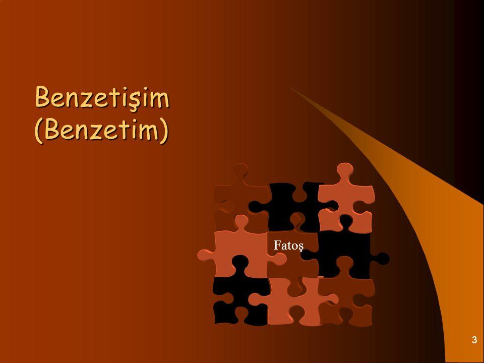 3 Benzetişim (Benzetim) Fatoş