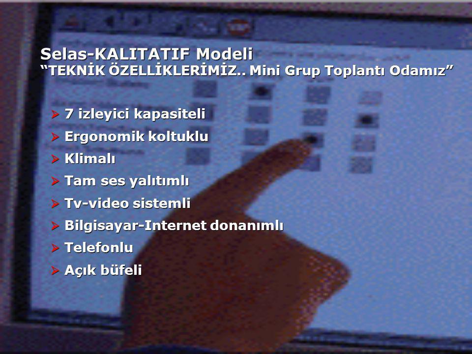 Selas-KALITATIF Modeli TEKNİK ÖZELLİKLERİMİZ..