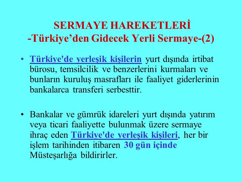 SERMAYE HAREKETLERİ -Türkiye'den Gidecek Yerli Sermaye-(2) Türkiye'de yerleşik kişilerin yurt dışında irtibat bürosu, temsilcilik ve benzerlerini kurm