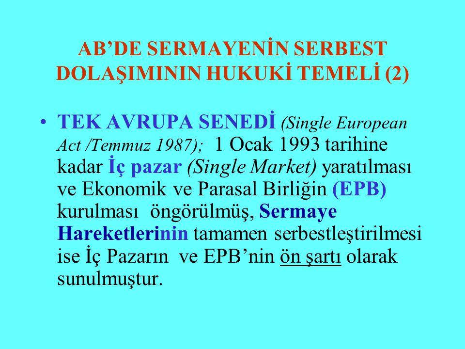 AB'DE SERMAYENİN SERBEST DOLAŞIMININ HUKUKİ TEMELİ (2) TEK AVRUPA SENEDİ (Single European Act /Temmuz 1987); 1 Ocak 1993 tarihine kadar İç pazar (Sing