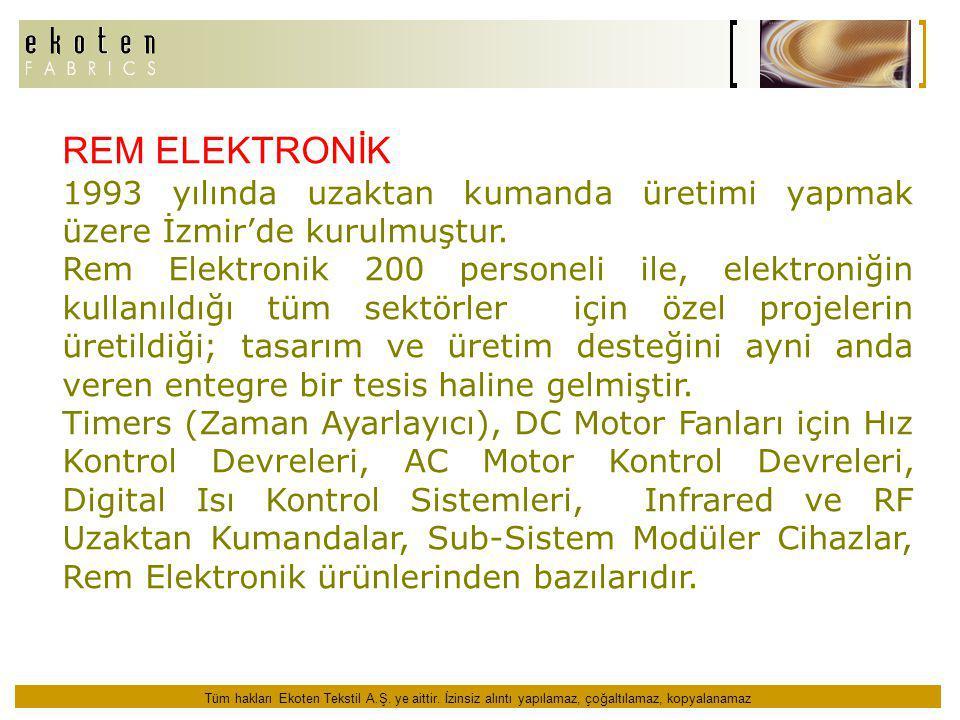REM ELEKTRONİK 1993 yılında uzaktan kumanda üretimi yapmak üzere İzmir'de kurulmuştur. Rem Elektronik 200 personeli ile, elektroniğin kullanıldığı tüm