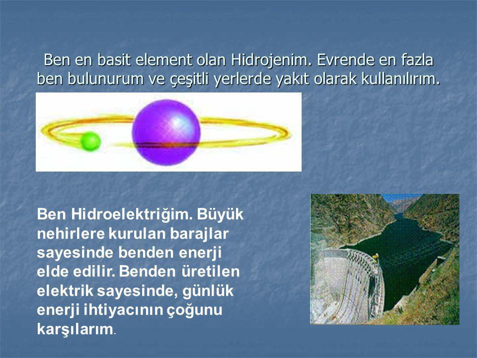 Ben en basit element olan Hidrojenim.