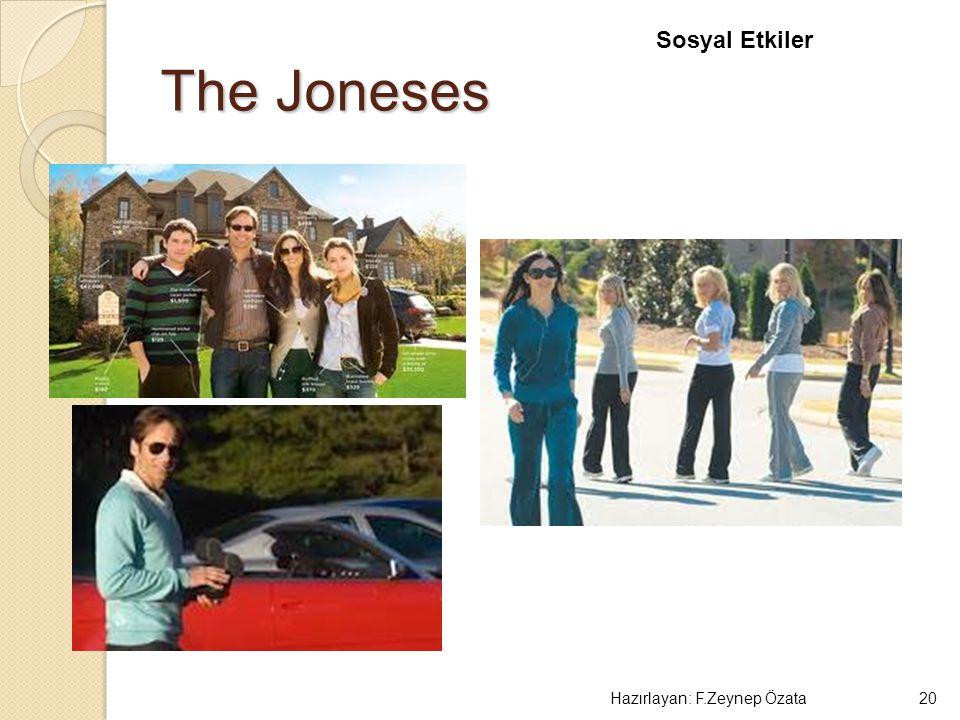 The Joneses Hazırlayan: F.Zeynep Özata20 Sosyal Etkiler