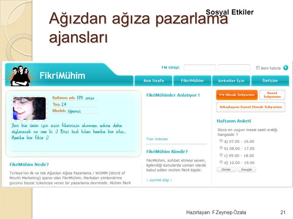 Ağızdan ağıza pazarlama ajansları Hazırlayan: F.Zeynep Özata21 Sosyal Etkiler
