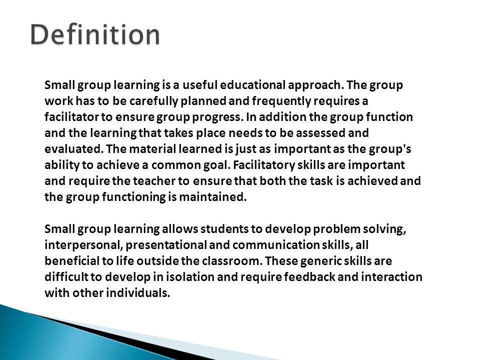  Küçük grup çalışması yararlı bir eğitim yaklaşımıdır.