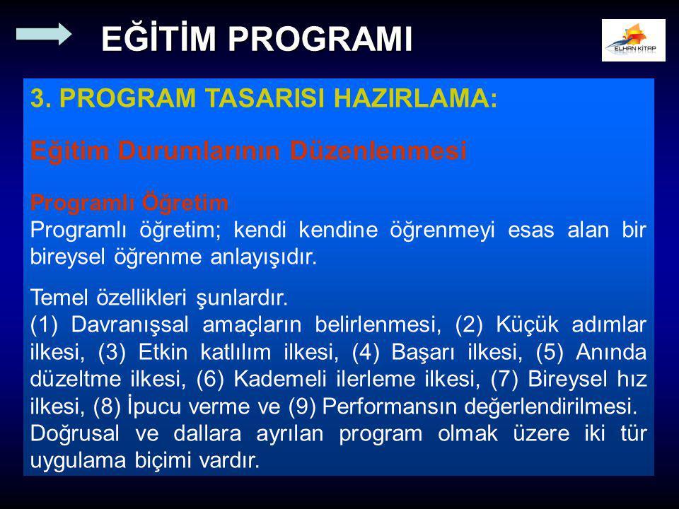 3. PROGRAM TASARISI HAZIRLAMA: Eğitim Durumlarının Düzenlenmesi Programlı Öğretim Programlı öğretim; kendi kendine öğrenmeyi esas alan bir bireysel öğ