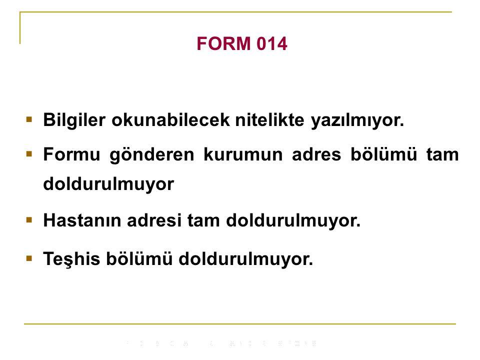 FORM 014  Bilgiler okunabilecek nitelikte yazılmıyor.