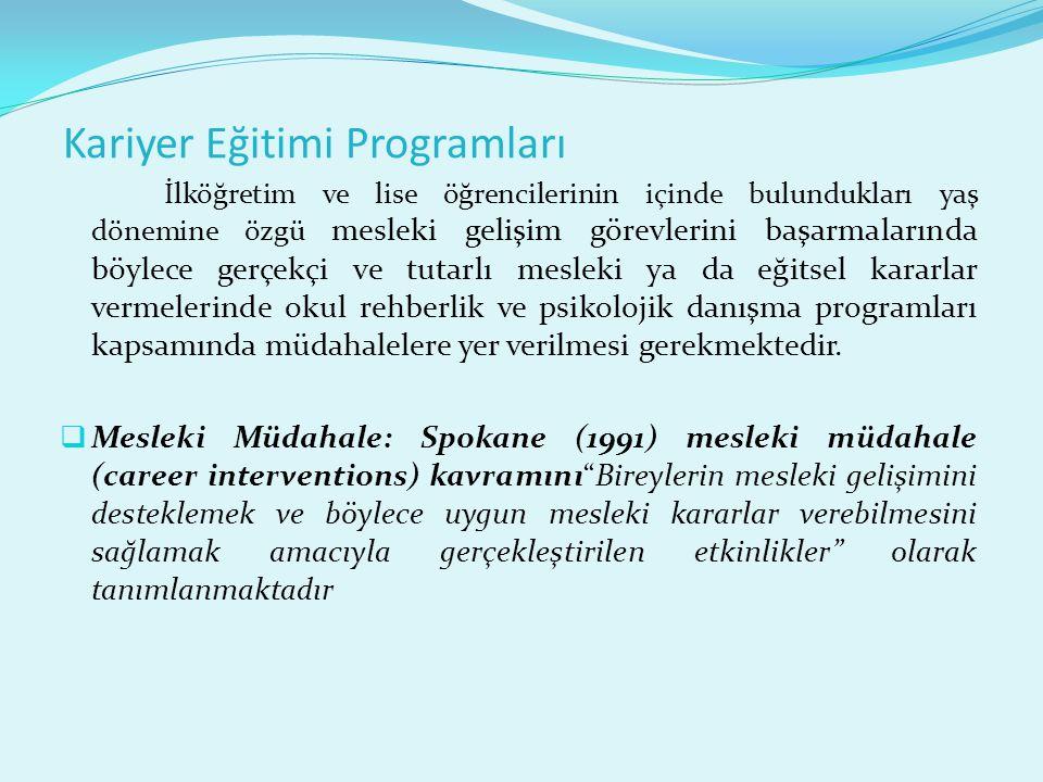 Kariyer Eğitimi Programını Değerlendirme Değerlendirme sadece programın sonuçlarının ele alınmasını içermez, değerlendirme tüm süreç için yapılmalıdır.