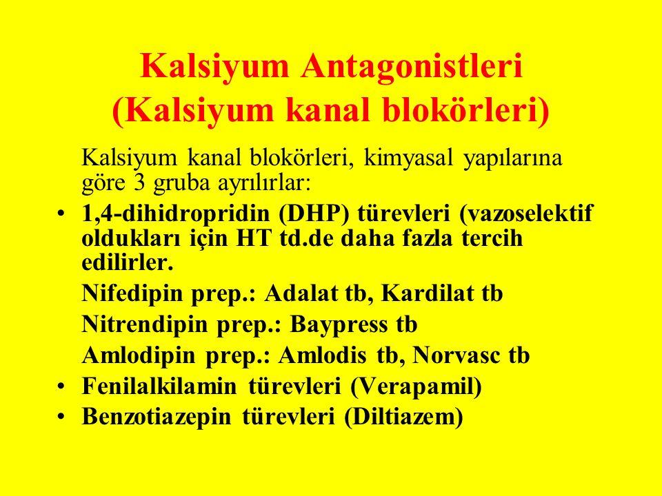 Kalsiyum Antagonistleri (Kalsiyum kanal blokörleri) Kalsiyum kanal blokörleri, kimyasal yapılarına göre 3 gruba ayrılırlar: 1,4-dihidropridin (DHP) tü