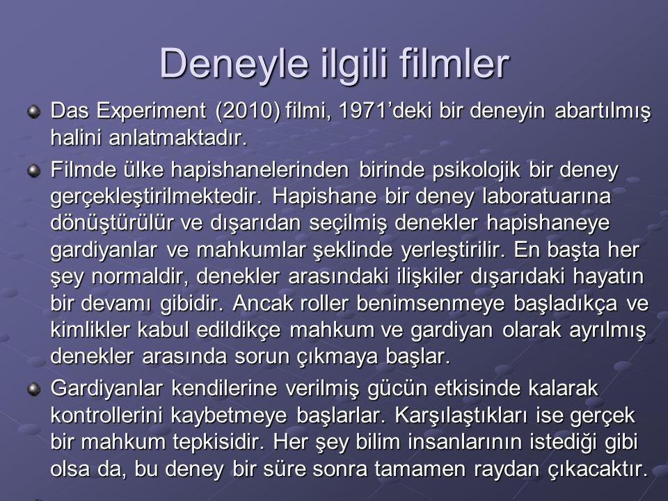 Deneyle ilgili filmler Das Experiment (2010) filmi, 1971'deki bir deneyin abartılmış halini anlatmaktadır. Filmde ülke hapishanelerinden birinde psiko