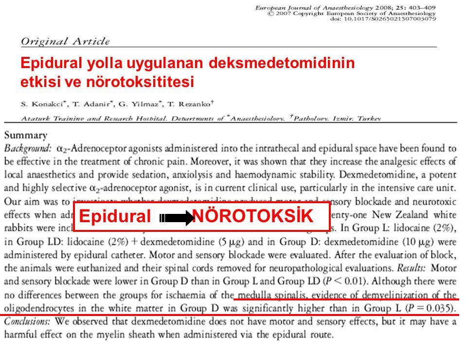 24 Special considerations Epidural NÖROTOKSİK Epidural yolla uygulanan deksmedetomidinin etkisi ve nörotoksititesi