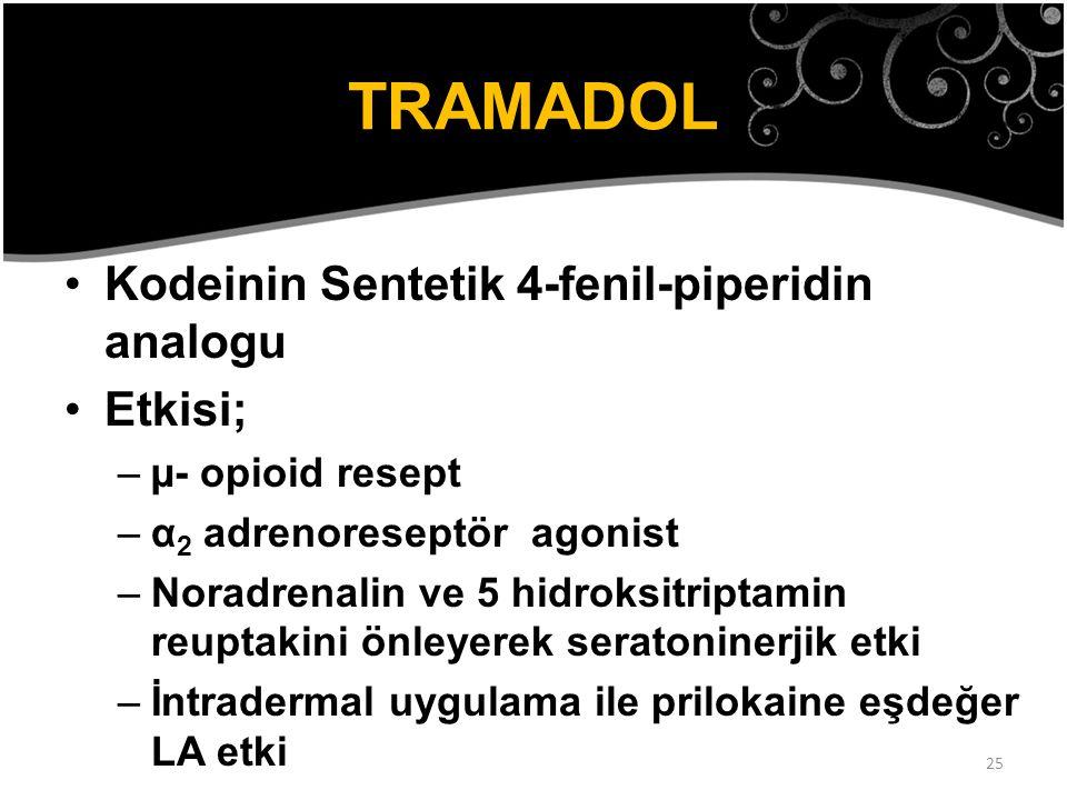 25 TRAMADOL Kodeinin Sentetik 4-fenil-piperidin analogu Etkisi; –µ- opioid resept –α 2 adrenoreseptör agonist –Noradrenalin ve 5 hidroksitriptamin reu