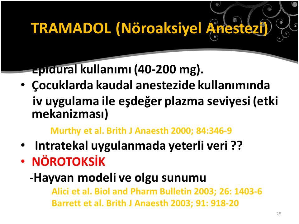 28 Epidural kullanımı (40-200 mg). Çocuklarda kaudal anestezide kullanımında iv uygulama ile eşdeğer plazma seviyesi (etki mekanizması) Murthy et al.