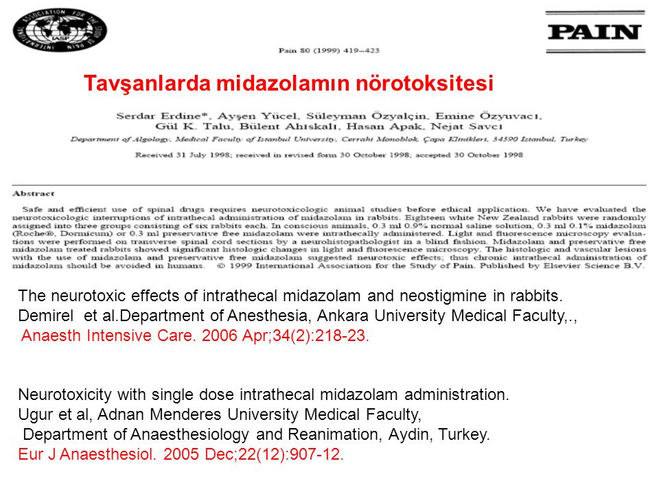 The neurotoxic effects of intrathecal midazolam and neostigmine in rabbits. Demirel et al.Department of Anesthesia, Ankara University Medical Faculty,