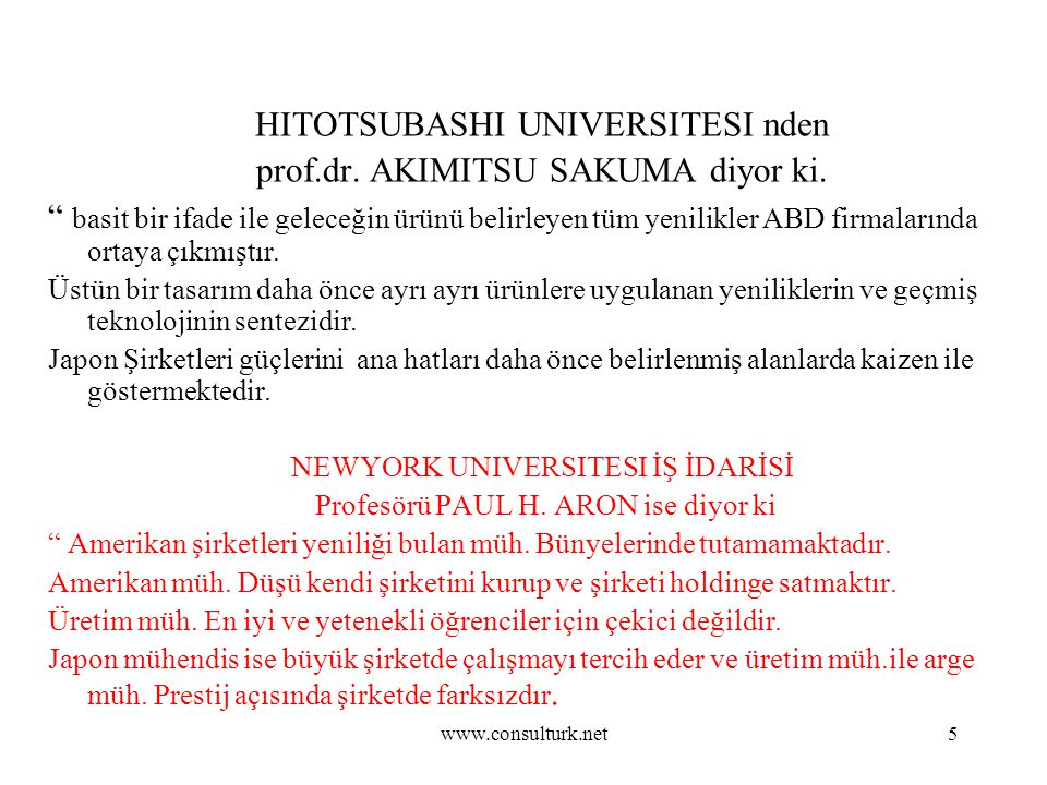 """www.consulturk.net5 HITOTSUBASHI UNIVERSITESI nden prof.dr. AKIMITSU SAKUMA diyor ki. """" basit bir ifade ile geleceğin ürünü belirleyen tüm yenilikler"""
