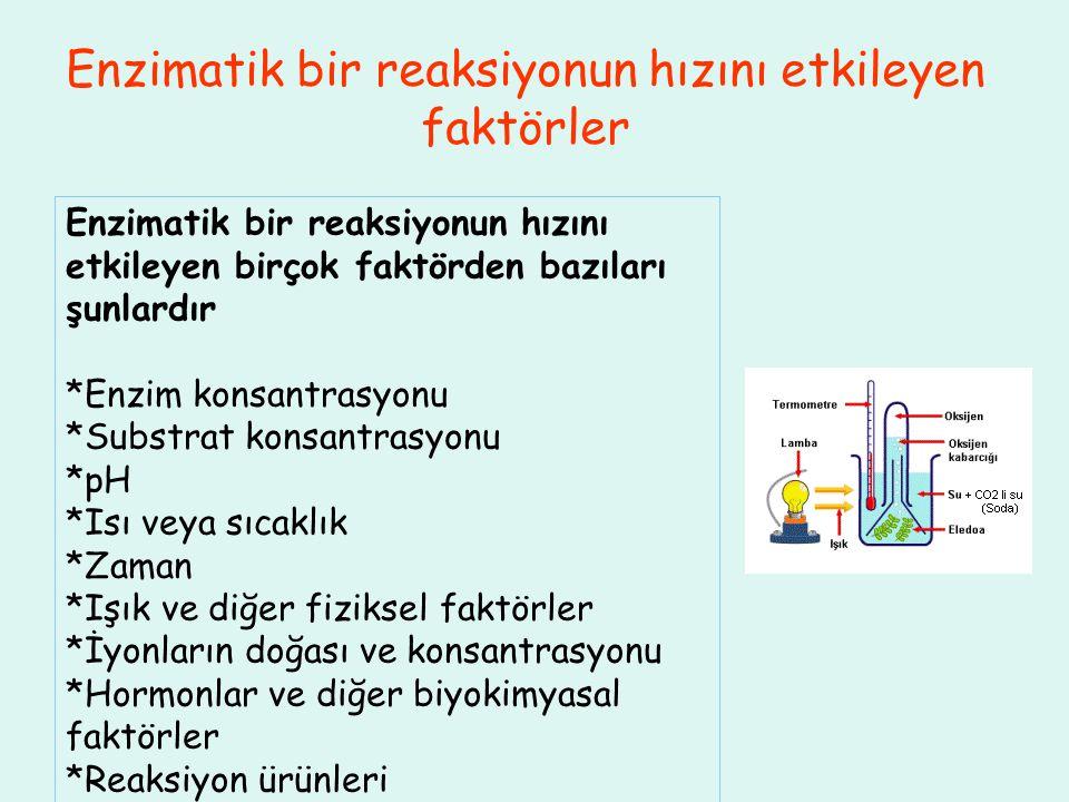 Enzimatik bir reaksiyonun hızını etkileyen faktörler Enzimatik bir reaksiyonun hızını etkileyen birçok faktörden bazıları şunlardır *Enzim konsantrasy