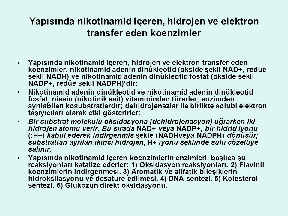 Yapısında nikotinamid içeren, hidrojen ve elektron transfer eden koenzimler Yapısında nikotinamid içeren, hidrojen ve elektron transfer eden koenzimle