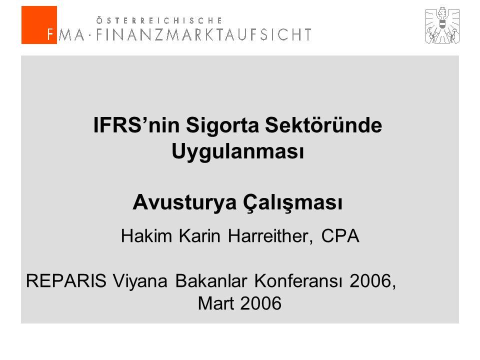 IFRS'nin Sigorta Sektöründe Uygulanması Avusturya Çalışması Hakim Karin Harreither, CPA REPARIS Viyana Bakanlar Konferansı 2006, Mart 2006
