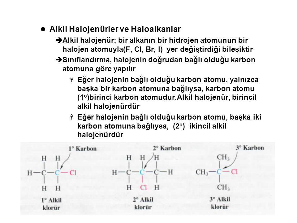 Bölüm 219 Alkil Halojenürler ve Haloalkanlar  Alkil halojenür; bir alkanın bir hidrojen atomunun bir halojen atomuyla(F, Cl, Br, I) yer değiştirdiği