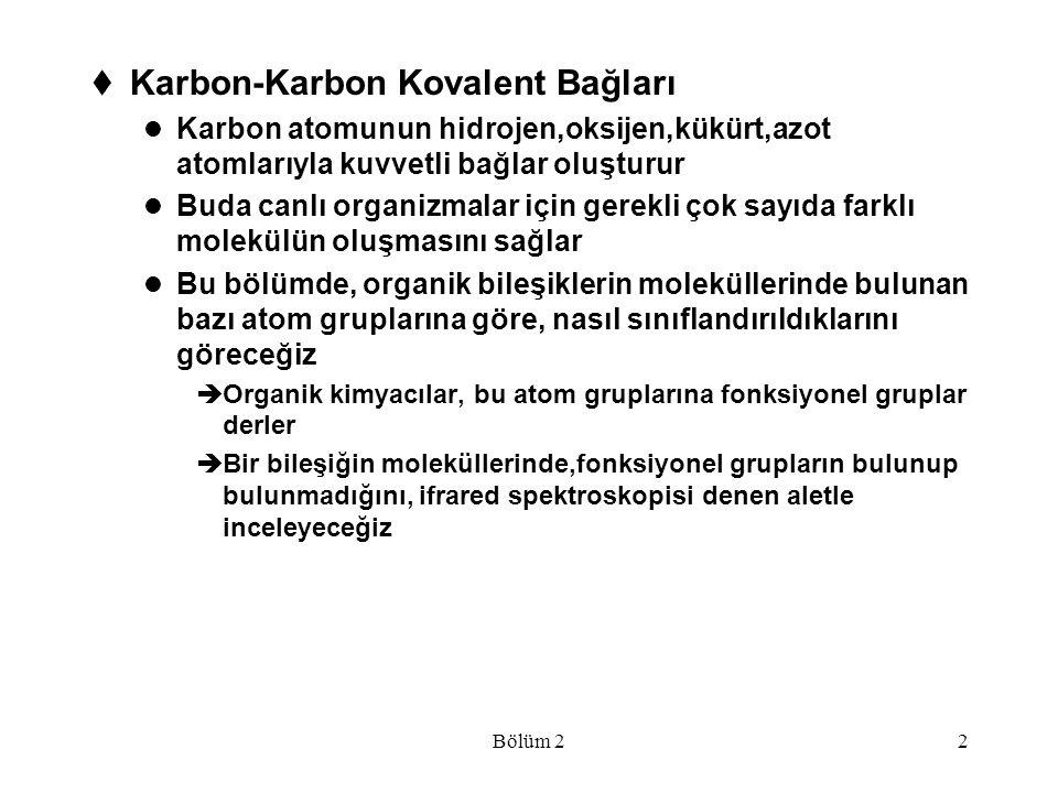 Bölüm 253  Diğer Fonksiyonel Gruplar Karbonil Fonksiyonel Grubu  Bütün bu karbon-oksijen ikili bağ gerilme frekansı 1630-1780 cm -1 arasında kuvvetli pik verir