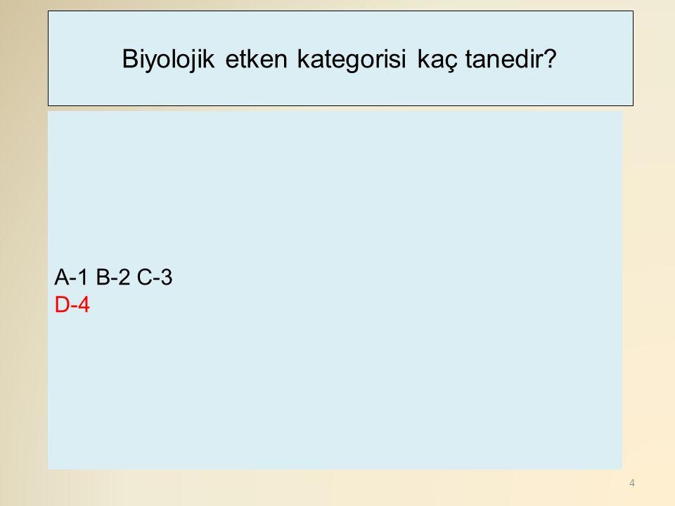 5 A-Şarbon B-Brusellozis C-Salmonella D-Silikozis Aşağıdakilerden hangisi biyolojik faktörlere bağlı meslek hastalığı sayılmaz?