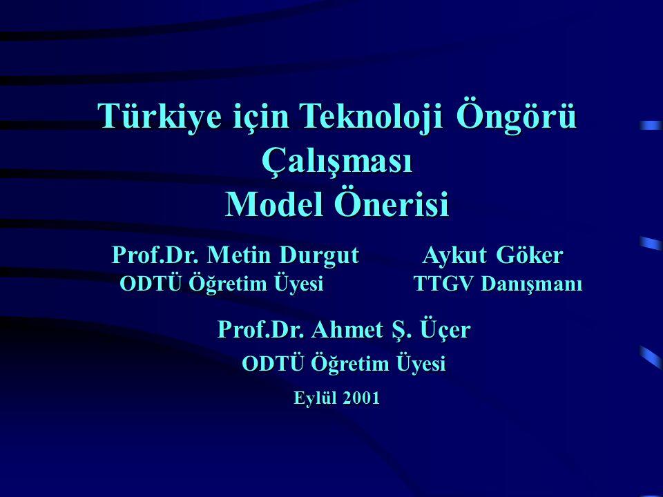 Türkiye için Teknoloji Öngörü Çalışması Model Önerisi Prof.Dr.