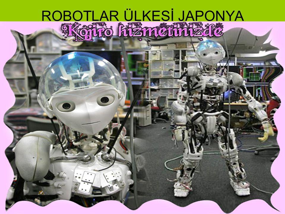 ROBOTLAR ÜLKESİ JAPONYA
