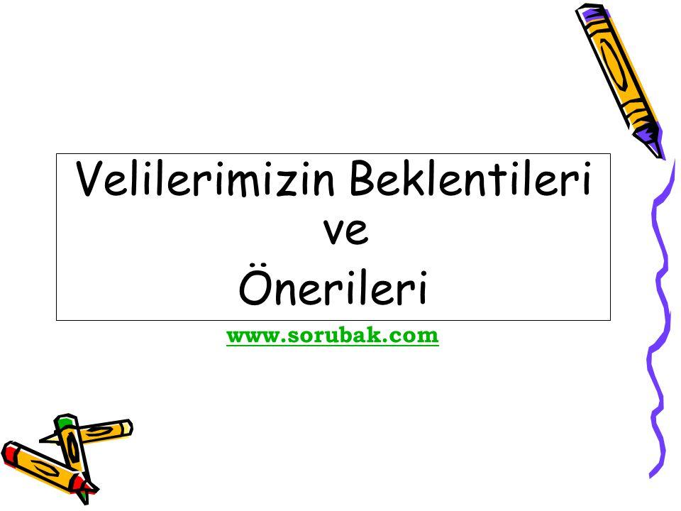 Velilerimizin Beklentileri ve Önerileri www.sorubak.com