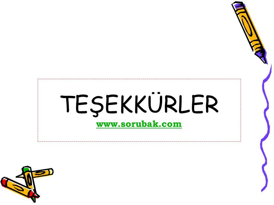 TEŞEKKÜRLER www.sorubak.com www.sorubak.com