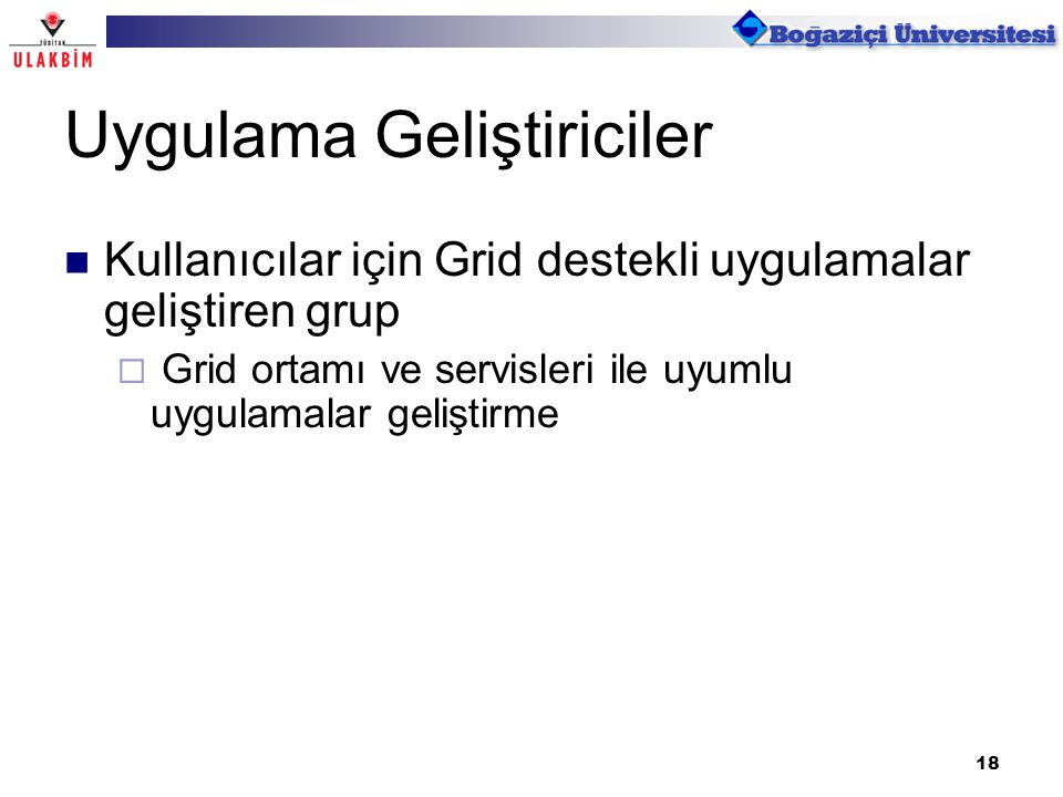 19 Sistem Yöneticileri Grid bileşenlerinin ve altyapının yönetimi