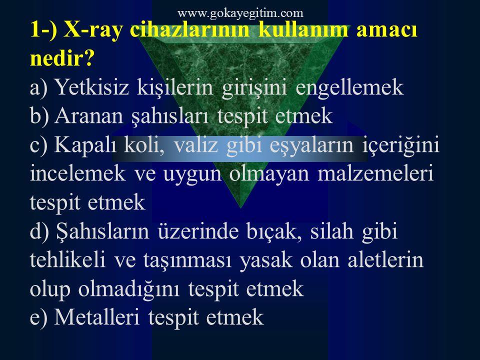 1-) X-ray cihazlarının kullanım amacı nedir.
