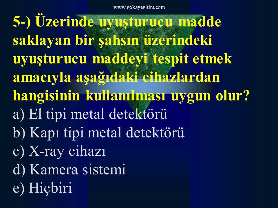 www.gokayegitim.com 33-) Aşağıdakilerden hangisi özel güvenlik görevlisi tarafından yerine getirilebilecek bir kontrol işlemi değildir.