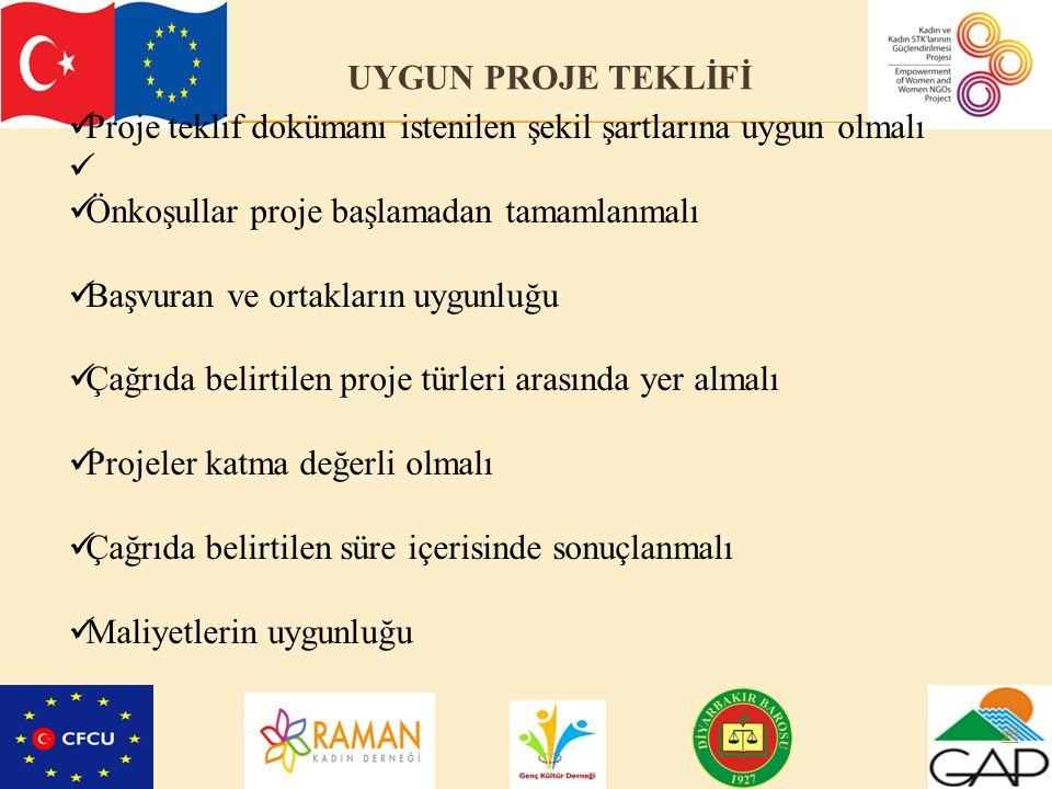 96 UYGUN PROJE TEKLİFİ Proje teklif dokümanı istenilen şekil şartlarına uygun olmalı Önkoşullar proje başlamadan tamamlanmalı Başvuran ve ortakların u