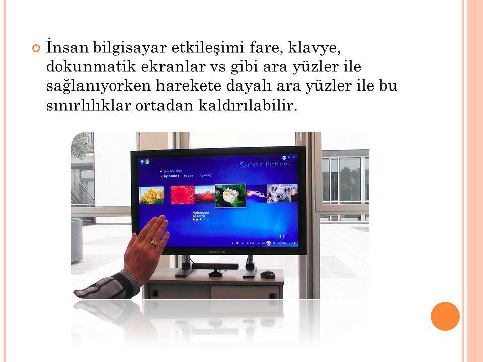 İnsan bilgisayar etkileşimi fare, klavye, dokunmatik ekranlar vs gibi ara yüzler ile sağlanıyorken harekete dayalı ara yüzler ile bu sınırlılıklar ort