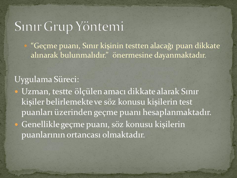 Karşıt Gruplar Yöntemi: Bu çalışmada söz konusu yöntem uygulanırken dikkate alınan iki etken olmuştur.