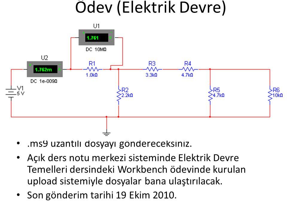 Ödev (Elektrik Devre).ms9 uzantılı dosyayı göndereceksiniz.