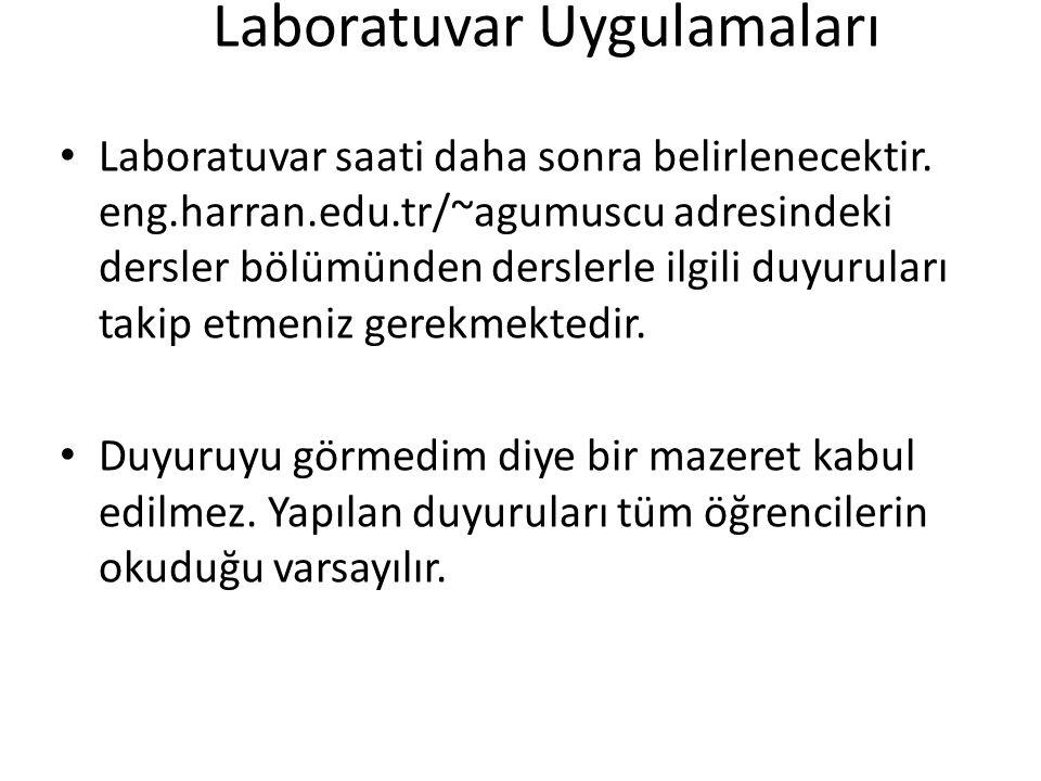 Laboratuvar Uygulamaları Laboratuvar saati daha sonra belirlenecektir.