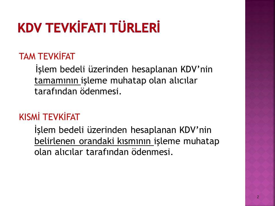 TAM TEVKİFAT İşlem bedeli üzerinden hesaplanan KDV'nin tamamının işleme muhatap olan alıcılar tarafından ödenmesi.