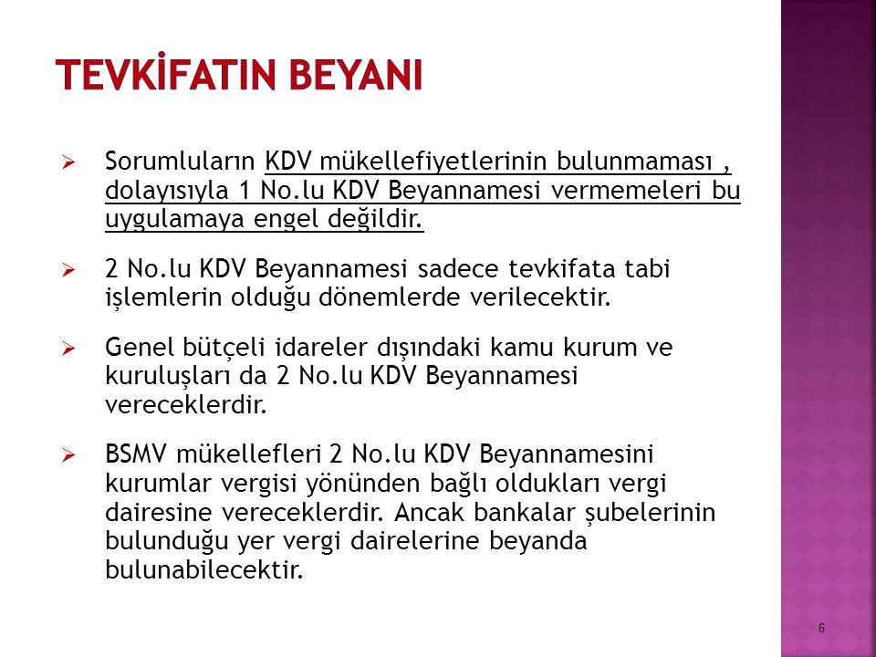  Sorumluların KDV mükellefiyetlerinin bulunmaması, dolayısıyla 1 No.lu KDV Beyannamesi vermemeleri bu uygulamaya engel değildir.