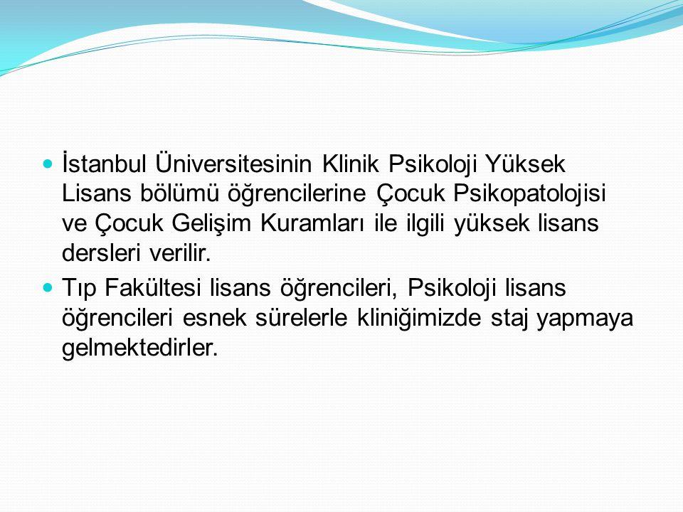 İstanbul Üniversitesinin Klinik Psikoloji Yüksek Lisans bölümü öğrencilerine Çocuk Psikopatolojisi ve Çocuk Gelişim Kuramları ile ilgili yüksek lisans