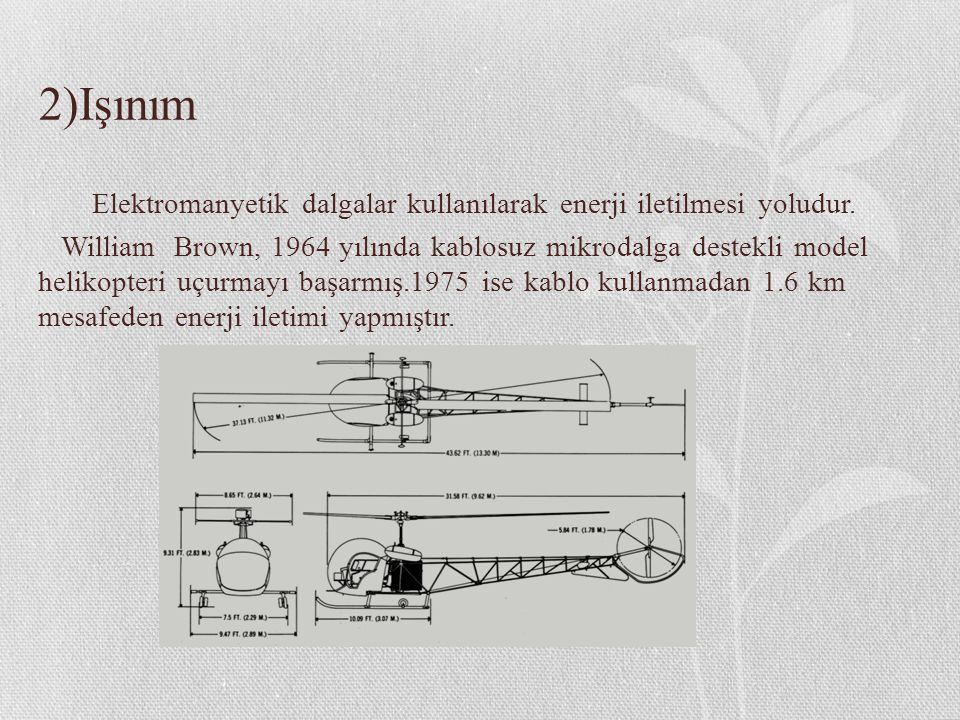 2)Işınım Elektromanyetik dalgalar kullanılarak enerji iletilmesi yoludur.