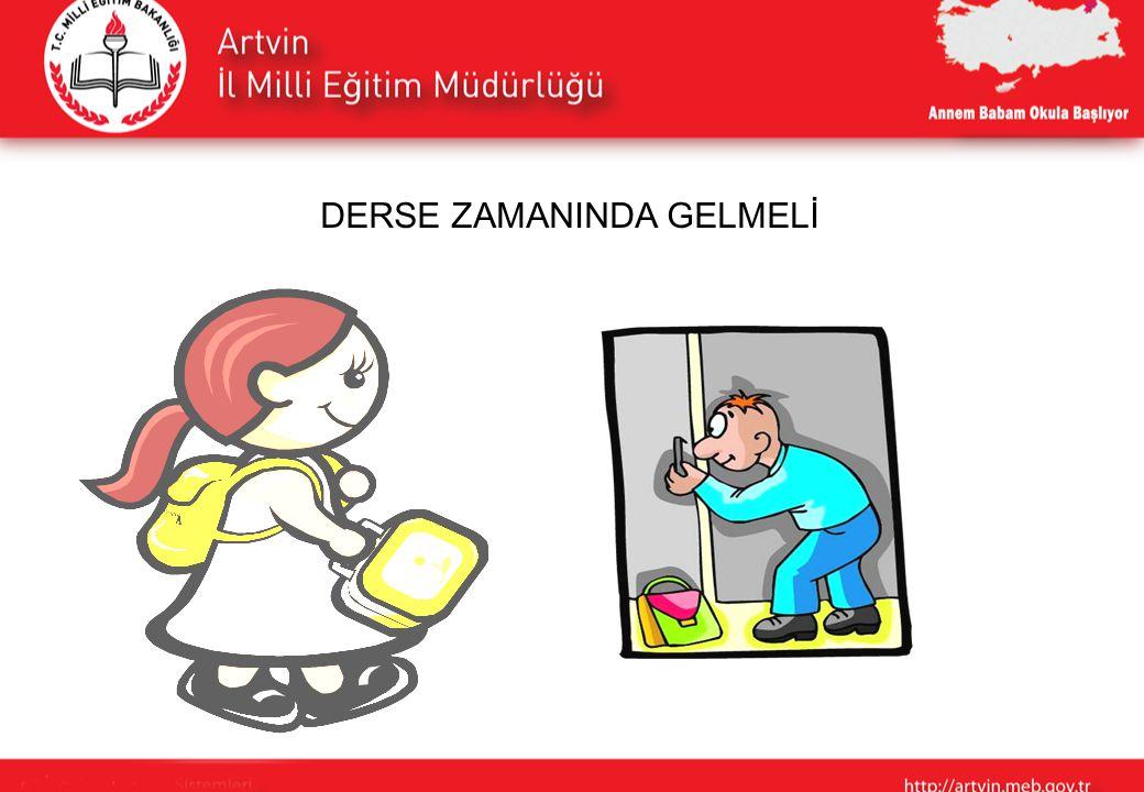 DERSE ZAMANINDA GELMELİ