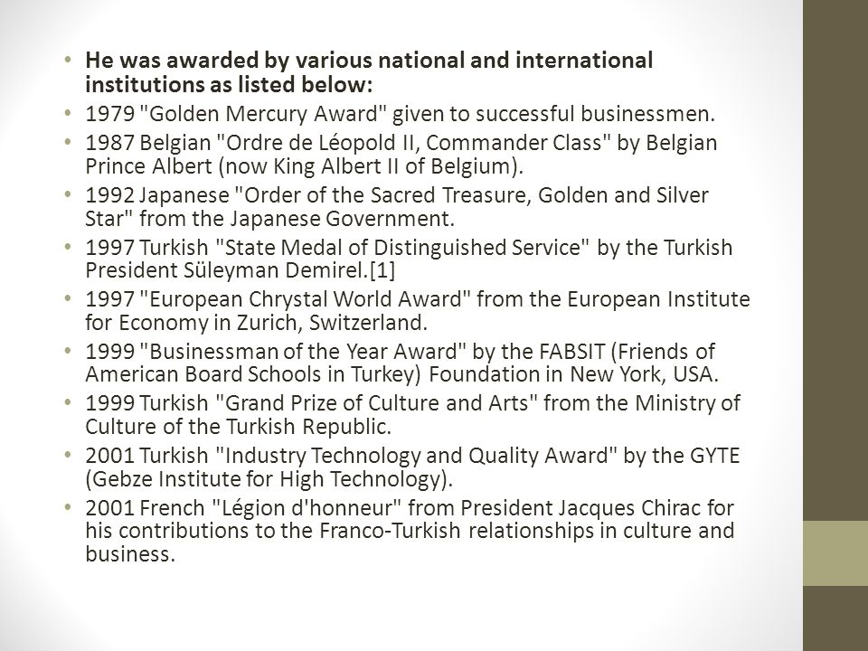 He was awarded by various national and international institutions as listed below: 1979