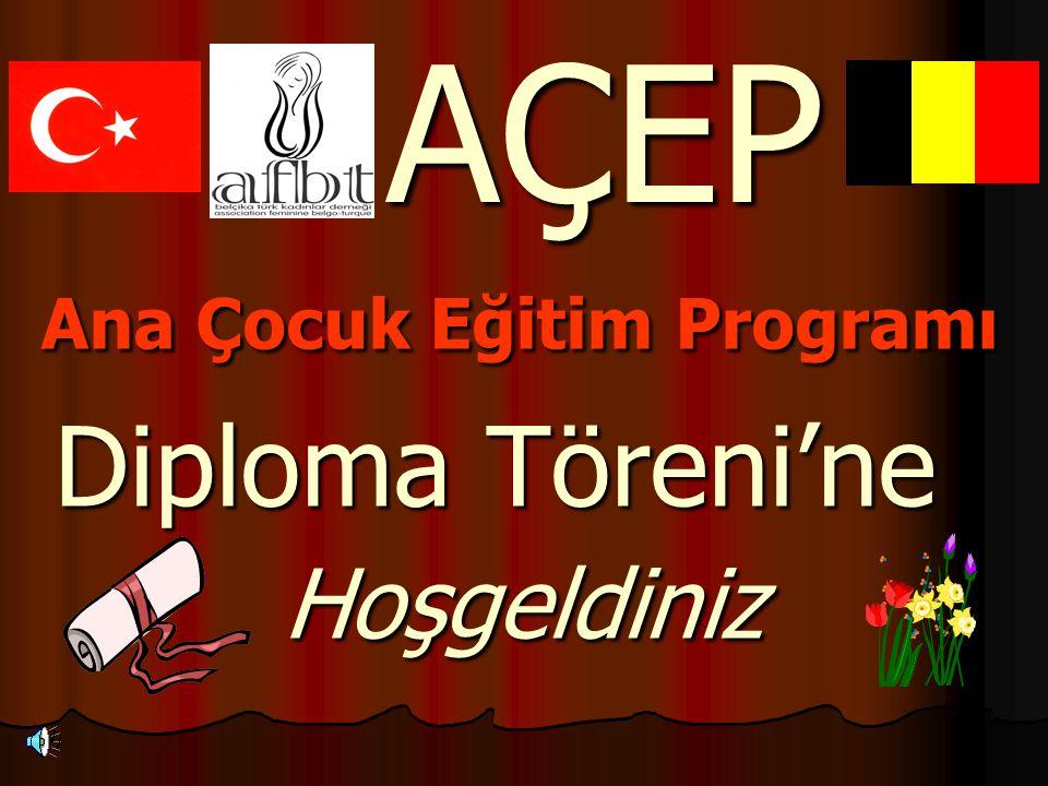 Ana Çocuk Eğitim Programı Diploma Töreni'ne Hoşgeldiniz AÇEP